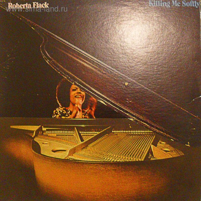 Виниловая пластинка Roberta Flack - Killing Me Softly