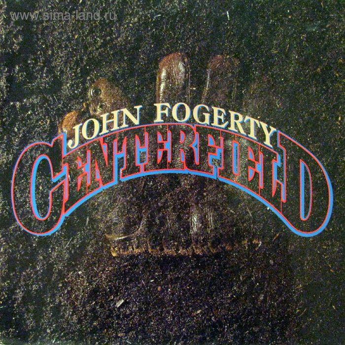Виниловая пластинка John Fogerty - Centerfiel