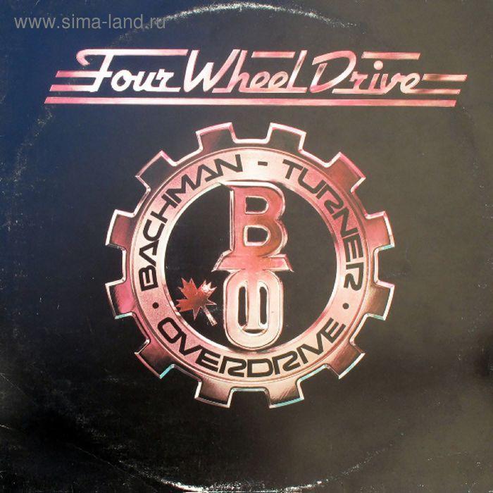 Виниловая пластинка Bachman-Turner Overdrive - Four Wheel Drive