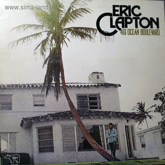 Виниловая пластинка Eric Clapton - 461 ocean boulevard