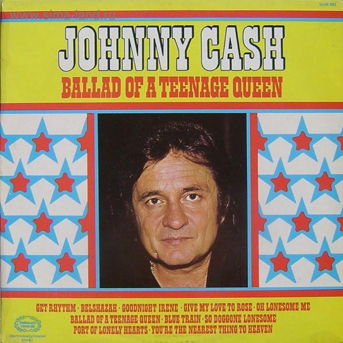 Виниловая пластинка Johnny Cash - Ballad Of A Teenage Queen