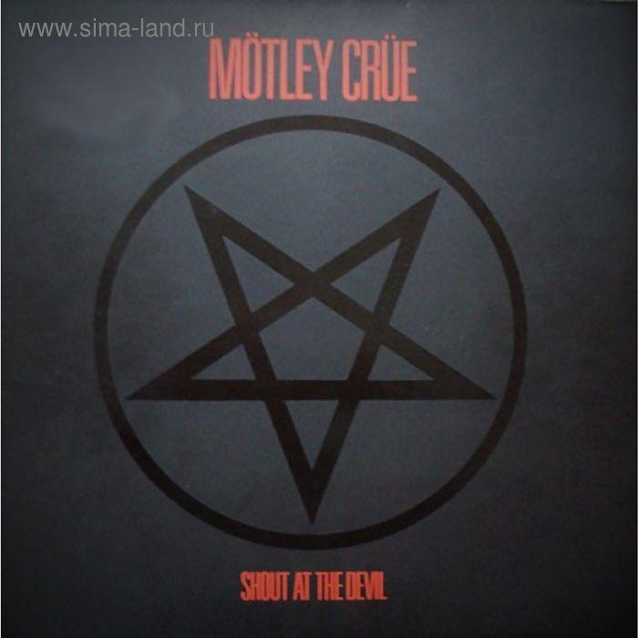 Виниловая пластинка Motley Crue - Shout At The Devil