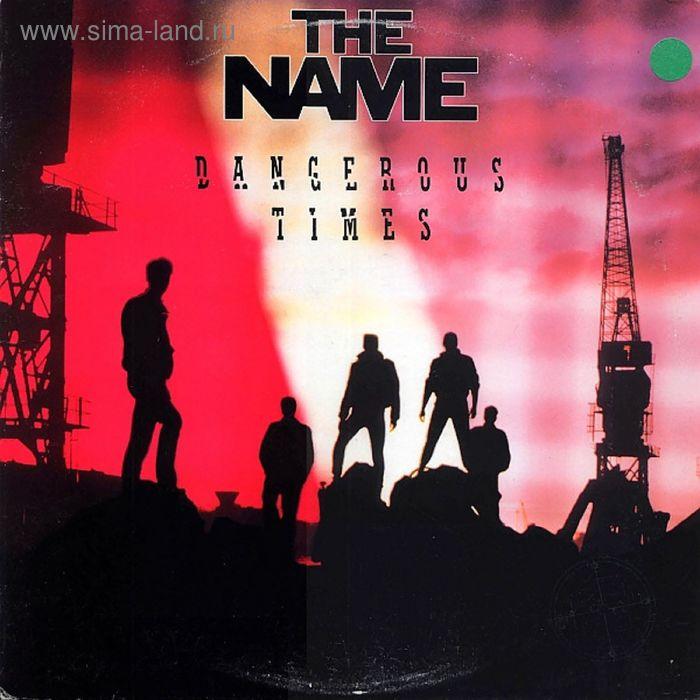 Виниловая пластинка Name - Dangerous Times