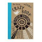 Crazy book. Photo edition. Сумасшедшая книга-генератор идей для креативных фото (крафтовая обложка). Автор: Селлер К.
