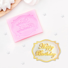 Молд силиконовый 6,5х5,5 см Happy Birthday