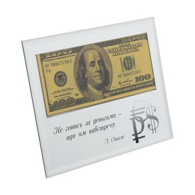 """Bill of$ 100 in the box """"do Not chase the money-go to meet them"""", 18 x 14 cm"""