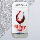 "Sticker for ikos ""Wine not"""