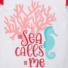 "Боди Крошка Я ""Sea girl. Sea calls me"", белый, р. 22, рост 62-68 см - фото 105478694"