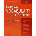 Английский язык. Everyday VOCABULARY + Grammar. THE KEYS. Дроздова Т. Ю.