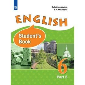 Английский язык. 6 класс. Учебник в 2-х частях. Часть 2. Углублённый уровень. Афанасьева О. В., Михеева И. В.