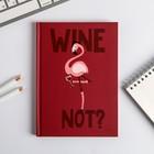 """Ежедневник """"Wine not"""", А5, 80 листов"""
