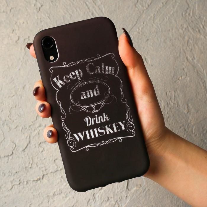 Чехол для телефона iPhone XR Keep Calm and Drink Whiskey, 15 х 7,5 см