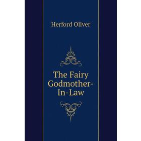The Fairy Godmother-In-Law