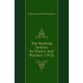 The Marking System In Theory And Practice (1913)|. Isidor Edward Finkelstein
