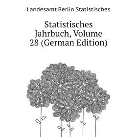 Statistisches Jahrbuch, Volume 28 (German Edition)|. Landesamt Berlin Statistisches