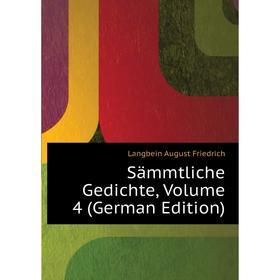 Sämmtliche Gedichte, Volume 4 (German Edition)|. Langbein August Friedrich