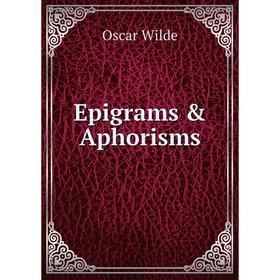 Книга Epigrams & Aphorisms