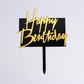 """The topper is """"happy Birthday"""" rectangle, black-gold"""