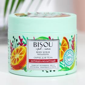 Body Scrub BISOU I FEEL. Nature Anti-cellulite, 350 ml
